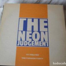 Discos de vinilo: THE NEON JUDGEMENT TV TREATED / THE FASHION PARTY . Lote 143281274