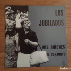 Discos de vinilo: LA POLLA RECORDS - LOS JUBILADOS: MIS RIÑONES / EL CONJUNTO. Lote 222516633