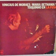 Discos de vinilo: VINICIUS DE MORAES, MARIA BETHANIA Y TOQUINHO - EN LA FUSA C B S - 1974. Lote 143310246