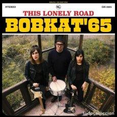 Discos de vinilo: LP BOBKAT '65 THIS LONELY ROAD VINILO FEMALE GARAGE ROCK ASTURIAS GIJON OVIEDO. Lote 143326686