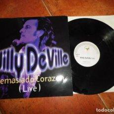 Discos de vinilo: WILLY DEVILLE DEMASIADO CORAZON / SPANISH STROLL LIVE MAXI SINGLE VINILO DEL AÑO 1993 ESPAÑA 2 TEMAS. Lote 143330722