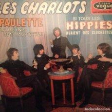 Discos de vinilo: LES CHARLOTS : PAULETTE, LA REINE DES PAUPIETTES, SI TOUS LES HIPPIES...+ 1 ED. FRANCESCA 1967). Lote 143378454