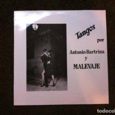 Discos de vinilo: TANGOS POR ANTONIO BARTRINA Y MALEVAJE (LP) 1985. Lote 143381590