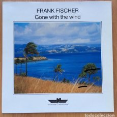 Discos de vinilo: FRANK FISCHER - GONE WITH THE WIND. Lote 143387590