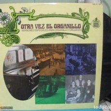 Discos de vinilo: OTRA VEZ EL ORGANILLO LP (VERSIONES ESPECIALES PARA ORGANILLO Y ORQUESTA) HISAVOX ¡ PEPETO. Lote 143395402