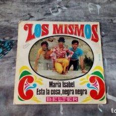 Discos de vinilo: LOS MISMOS – MARÍA ISABEL / ESTA LA COSA, NEGRA NEGRA - BELTER – 07-603 - 1969. Lote 143402366