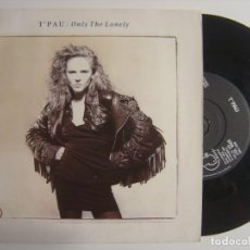 Discos de vinilo: T'PAU - ONLY THE LONELY / BETWEEN THE LINES - SINGLE UK 1989 - SIREN. Lote 143402514