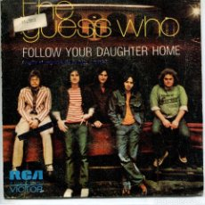 Discos de vinilo: THE GUESS WHO / FOLLOW YOUR DAUGHTER HOME / BYE BYE BABE (SINGLE PROMO 1973). Lote 229103090