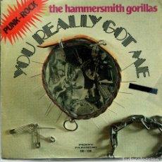 Discos de vinilo: THE HAMMERSMITH GORILLAS / YOU REALLY GOT ME / LEAVIN' OME (SINGLE 1977). Lote 143468814