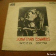 Discos de vinilo: 7'' JONATHAN EDWARDS / ED SPAIN 45 RPM. Lote 143546474