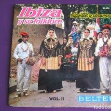 Discos de vinilo: IBIZA Y SU FOLKLORE VOL 2 EP BELTER 1962 CANTOS Y DANZAS - TORRES RIERA - TUR RIERA - SONADORS. Lote 143563434