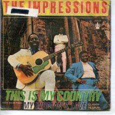 Discos de vinilo: THE IMPRESSIONS / ESTE ES MI PAIS / EL AMOR DE ELLA (SINGLE 1969). Lote 143567758