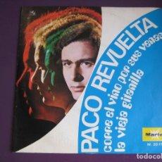 Discos de vinilo: PACO REVUELTA SG MARFER 1971 CORRE EL VINO POR SUS VENAS/ LA VIEJA GITANILLA FOLK POP 70'S. Lote 143583550