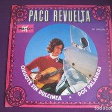 Discos de vinilo: PACO REVUELTA SG MARFER 1971 - QUIJOTE SIN DULCINEA / DOS PALABRAS - FOLK POP 70'S. Lote 143583838