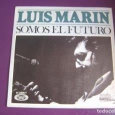 Discos de vinilo: LUIS MARIN SG MOVIEPLAY GONG 1977 SOMOS EL FUTURO +1 FOLK PROTESTA GARCIAPELAYO. Lote 143590334