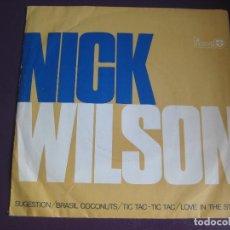 Discos de vinilo: NICK WILSON EP TICANO 1976 SUGESTION/ BRASIL COCONUTS/ TIC TAC TIC TAC +1 JAZZ FUNK DISCO . Lote 143592070