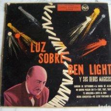 Discos de vinilo: LP LUZ SOBRE BEN LIGHT Y SUS DEDOS MÁGICOS. . Lote 143594378