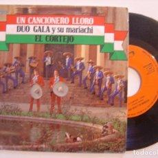 Discos de vinilo: DUO GALA Y SU MARIACHI - UN CANCIONERO LLORO / EL CORTEJO - SINGLE 1981 - OLYMPO. Lote 143609194