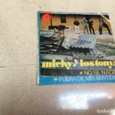 Disques de vinyle: MICKY Y LOS TONYS- NO SE NADA / FUERA..... Lote 143621366