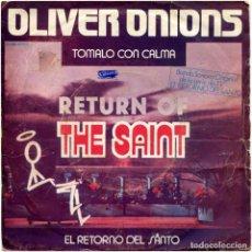 Discos de vinilo: OLIVER ONIONS – TOMALO CON CALMA (RETURN OF THE SAINT) - SG SPAIN 1979 - REFLEJO 10 C 006-77025. Lote 143622470