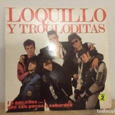 Discos de vinilo: LP LOQUILLO Y TROGLODITAS. Lote 143622642