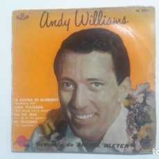Discos de vinilo: ANDY WILLIAMS - LA COLINA DE BLUEBERRY EP MUY RARO. Lote 143629450
