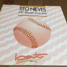 Discos de vinilo: TITO NIEVES - I'LL ALWAYS LOVE YOU - SINGLE. Lote 143643960
