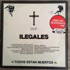 Discos de vinilo: ILEGALES - TODOS ESTÁN MUERTOS 1985. Lote 143656094