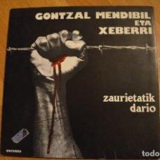 Discos de vinilo: GONTZAL MENDIBIL ETA XEBERRI - ZAURIETATIK DARIO LP 1976. Lote 143656130