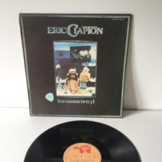 Discos de vinilo: ERIC CLAPTON NO REASON TO CRY 1976. Lote 143660934