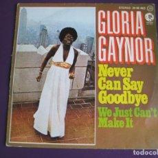 Discos de vinilo: GLORIA GAYNOR SG MGM 1975 NEVER CAN SAY GOODBYE +1 DISCO FUNK . Lote 143693922