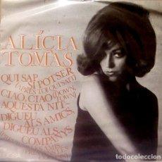 Discos de vinilo: ALICIA TOMÀS: QUI SAP POTSER + CIAO, CIAO + DIGUEU ALS AMICS, DIGUEU ALS COMPANYS + AQUESTA NIT. Lote 143704982