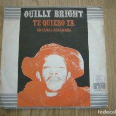 Discos de vinilo: RARE SINGLE GUILLY BRIGHT UN CANAL PANAMEÑO TE QUIERO YA FUNK LATIN JAMES BROWN FUNKADELIC. Lote 143706310