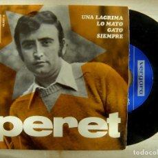 Discos de vinilo: PERET - UNA LAGRIMA / LO MATO / GATO / SIEMPRE - EP 1967 - VERGARA. Lote 143720130