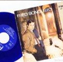 Discos de vinilo: FRED BONGUSTO EP IL MARE QUEST'ESTATE ANNABELLA SE TU NON FOSSI BELLA COME SEI /ANCORA ANCORA . Lote 143721434
