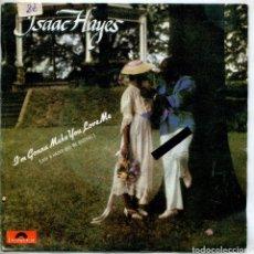 Discos de vinilo: ISAAC HAYES / VOY A HACER QUE ME QUIERAS / I'M SO PROUD (SINGLE 1981). Lote 143726490