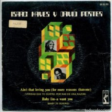 Discos de vinilo: ISAAC HAYES Y DAVID PORTER / VERDAD QUE TE QUIERO / BABY TE QUIERO (SINGLE 1972). Lote 143726818