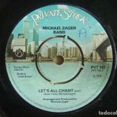 Discos de vinilo: MICHAEL ZAGER BAND - LET'S ALL CHANT / LOVE EXPRESS - SINGLE UK 1978 - PRIVATE STOCK. Lote 143727042
