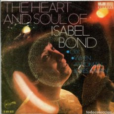Discos de vinilo: ISABEL BOND (THE HEART AND SOUL) CRY / WHEN A WOMAN LOVES A MAN (SINGLE SINTONIA 1969). Lote 143727630