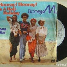 Discos de vinilo: BONEY M. - HOORAY! HOORAY! IT'S A HOLI-HOLIDAY / RIBBONS OF BLUE - SINGLE 1979 - ARIOLA. Lote 143733770