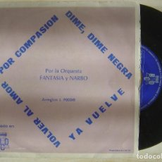 Discos de vinilo: ORQUESTA FANTASIA Y NARBO - POR COMPASIÓN / DIME, DIME NEGRA / VOLVER... EP PROMOCIONAL 1971. Lote 143736050