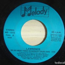 Discos de vinilo: LAWRENCE - WE DO NEED TODAY SOMEBODY - SINGLE PROMOCIONAL 1992 - MELODY. Lote 143736458