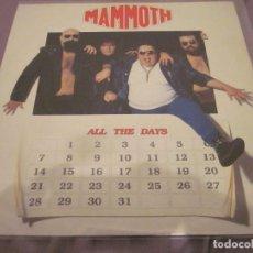 Discos de vinilo: MAMMOTH - ALL THE DAYS - MAXI EDICION INGLESA DEL AÑO 1987.. Lote 143750910