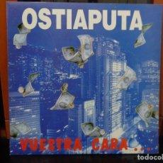 Discos de vinilo: OSTIA PUTA 'VUESTRA CARA...ES NUESTRA CRUZ'. Lote 143759086