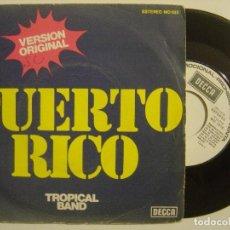 Discos de vinilo: TROPICAL BAND - PUERTO RICO / BRISA DEL MAR - SINGLE PROMOCIONAL 1975 - DECCA. Lote 143779414