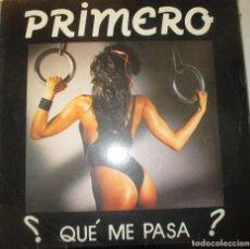 Discos de vinilo: PRIMERO - QUÉ ME PASA? - GRIND MAXI 1988 - EURO DANCE. Lote 197067998