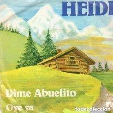 Discos de vinilo: HEIDI – DIME, ABUELITO / OYE YA -SINGLE SPAIN 1975. Lote 143792662
