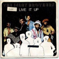 Discos de vinilo: ISLEY BROTHERS / LIVE ITUP (PARTES 1 Y 2 (SINGLE 1974). Lote 143820558