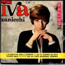 Discos de vinil: IVA ZANICCHI / LA NOTTE DELL'ADDIO + 3 (EP 1966). Lote 143820994