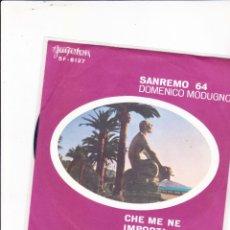 Discos de vinilo: DOMENICO MODUGNO CHE ME NE IMPORTA ME YUGOTON FONIT SANREMO 64 SINGLE YUOGOSLAVIA . Lote 143859694